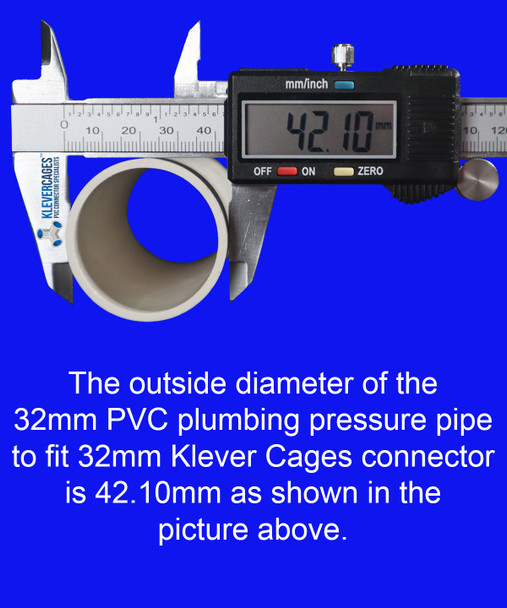 Outside diameter of PVC plumbing pressure pipe from Klever Cages 42.10mm fits 32mm PVC connectors