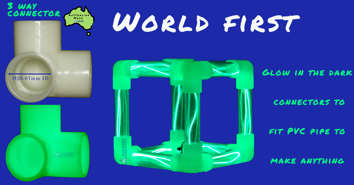 Glow in the dark connectors. Fits plumbing pressure pipe.Cube with led light rope in clear 20mm PVC pipe, with 3 way glow in the dark connectors from Klever Cages World First
