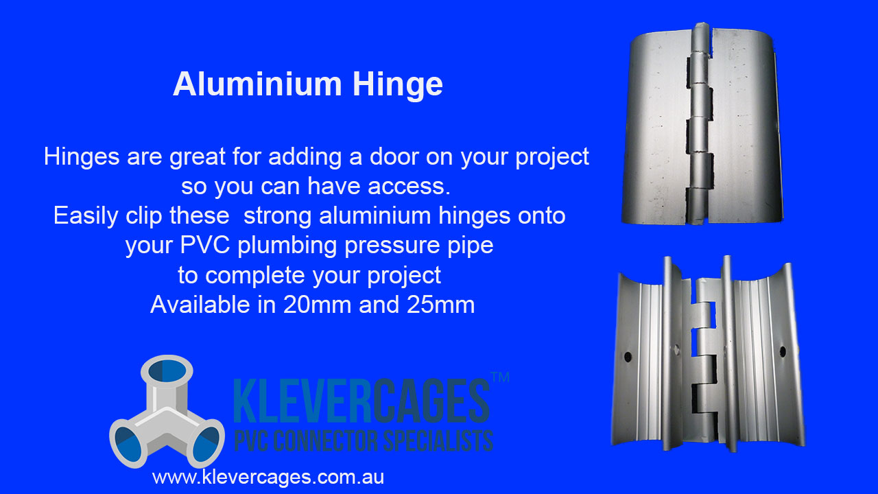 Aluminum hinge from Klever Cages to attach to PVC pipe to make a door on your PVC projects. These projects can include cat enclosures, chicken coops, garden protection cages, greenhouses and shade houses