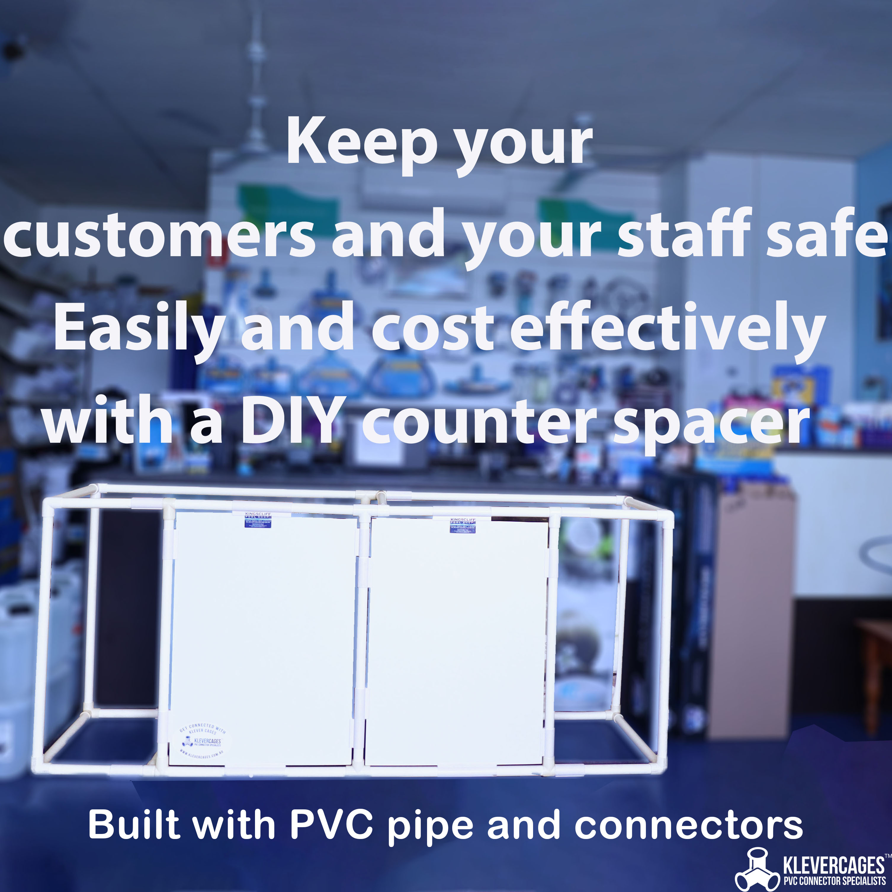 Retail shop counter physical space barrier to keep customers 1.5m, or 6 feet distance built with PVC connectors and PVC pipe Klever Cages