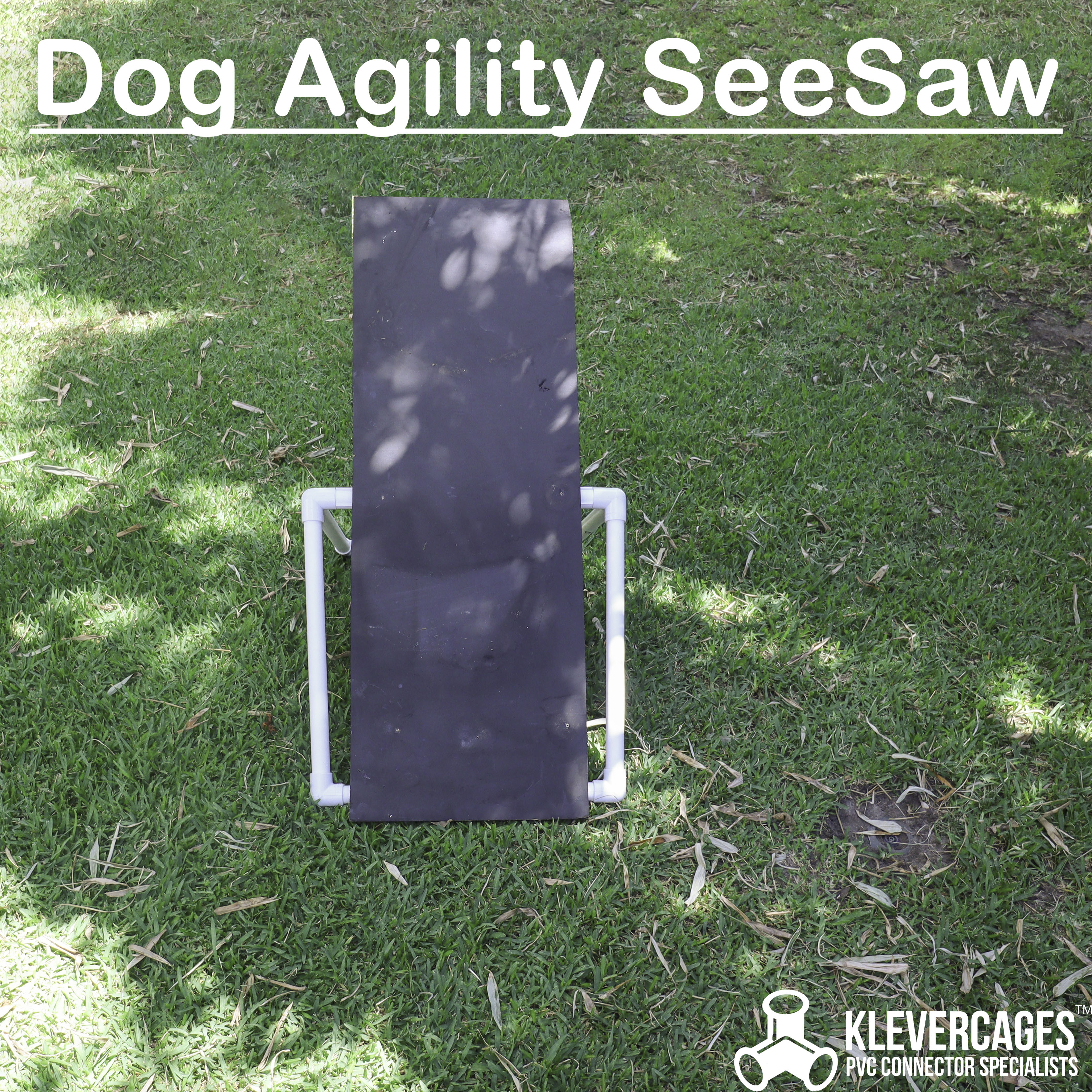 DIY dog agility seesaw built with PVC connector fittings from Klever Cages Australia