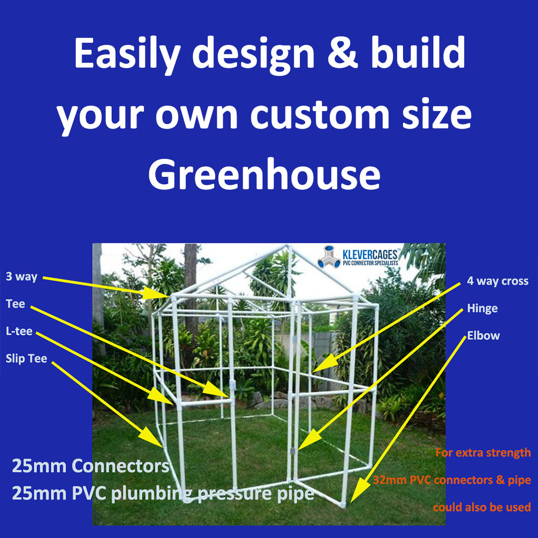 Easily design and build your own custom size greenhouse from PVC pipe and connectors from Klever Cages