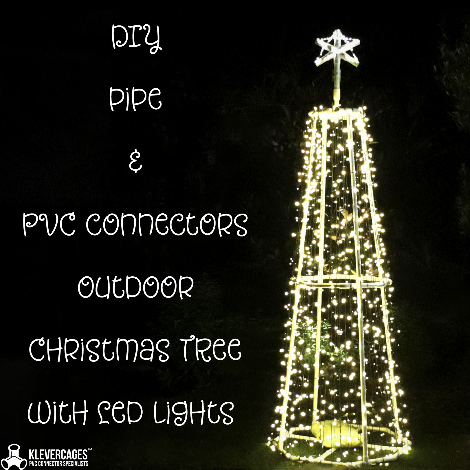 Diy outdoor Christmas tree built from connectors and PVC pipe from Klever Cages