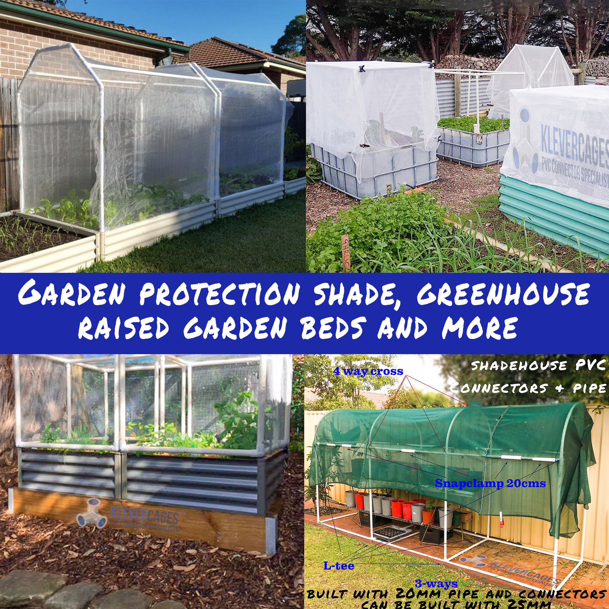 4 photos of Garden protection frames  with netting and shadecloth protecting the gardens with a PVC and pipe frame from Klever Cages