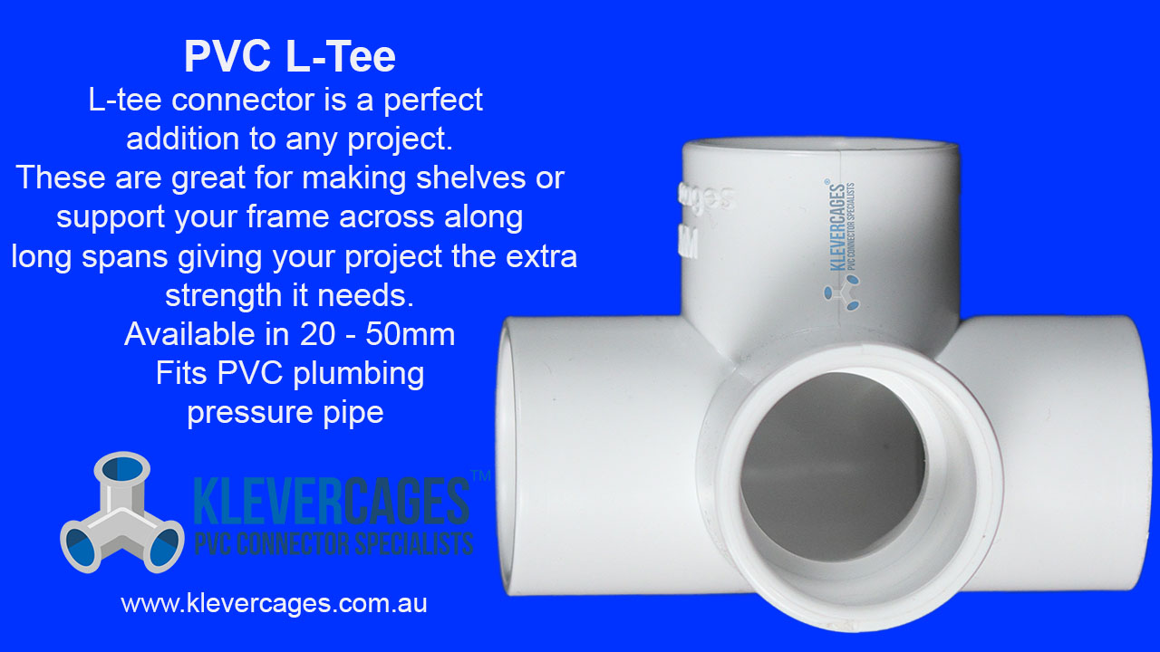 l-tee connector fitting to fit PVC pressure pipe from Klever Cages. Used to strengthen your PVC projects