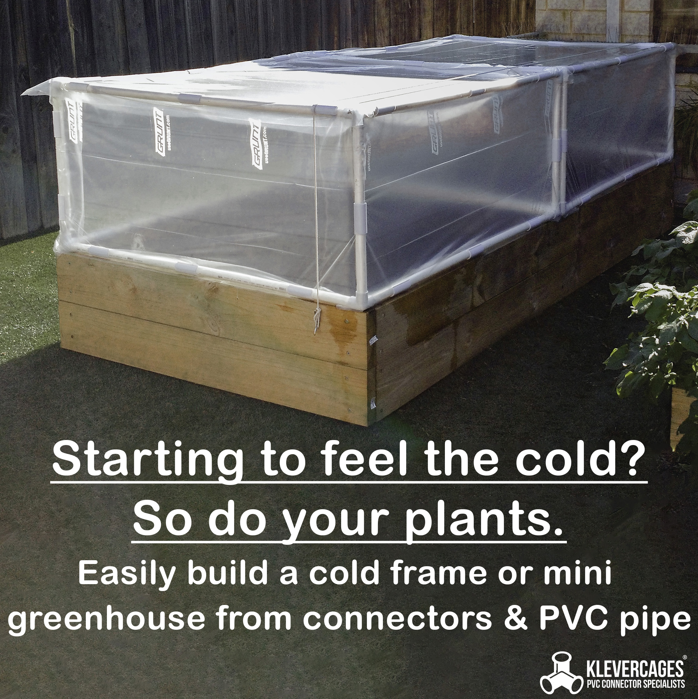 Starting to feel the cold? So do your plants. Easily build a cold frame or mini greenhouse from connectors and PVC pipe. Image of coldframe on raised garden bed Klever Cages