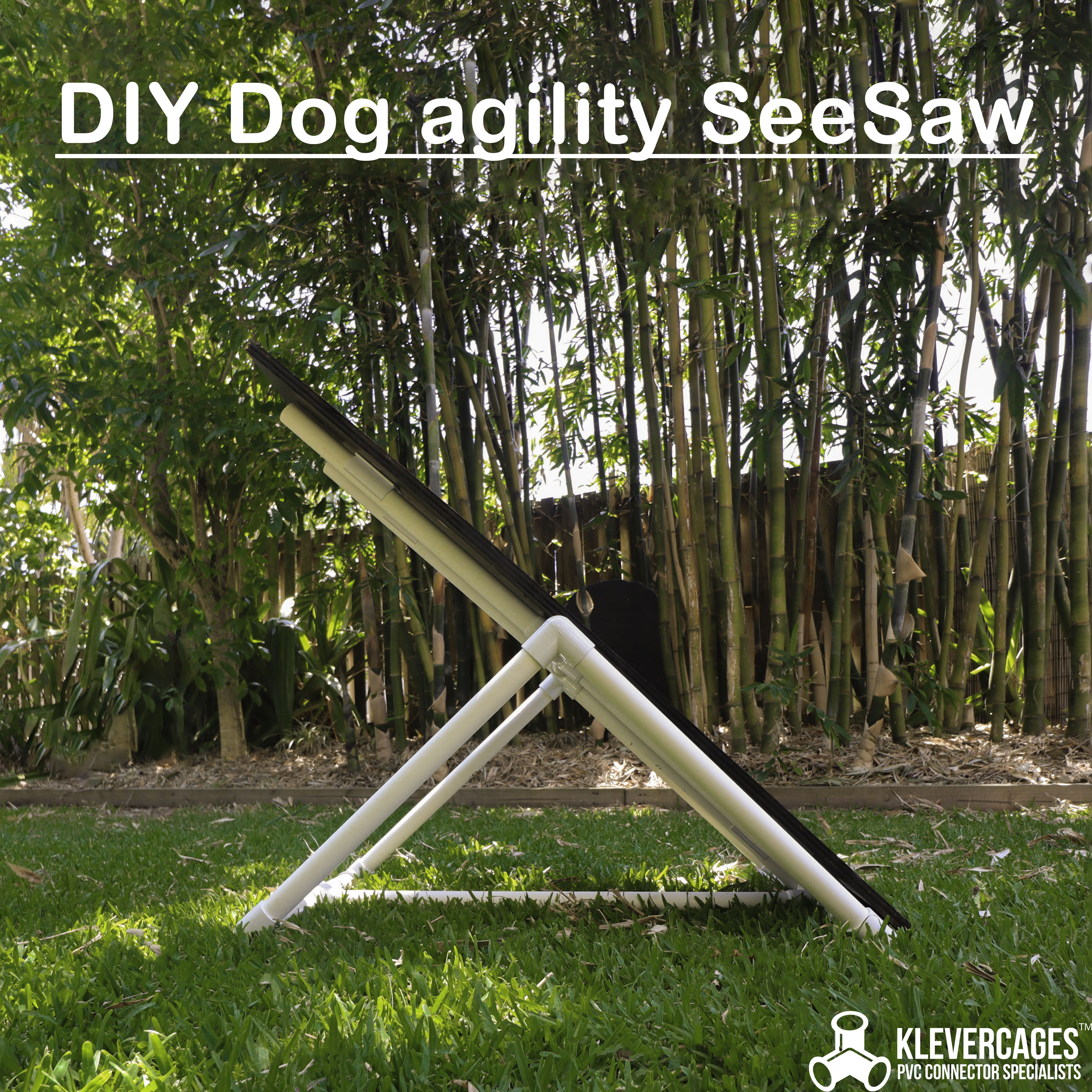 DIY dog agility seesaw or teeter tot for your dog agility course built with PVC pipe 25mm and Klever Connectors from Klever Cages Australia