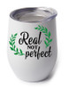 Real not perfect design on the cup