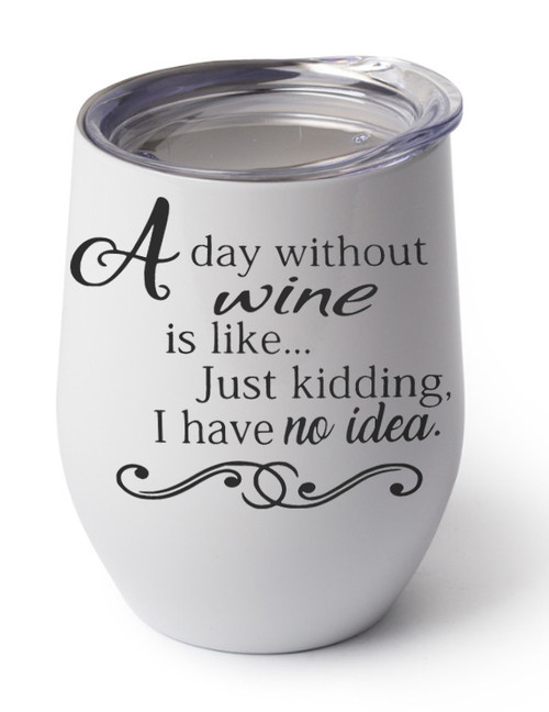 A day without wine design on white cup