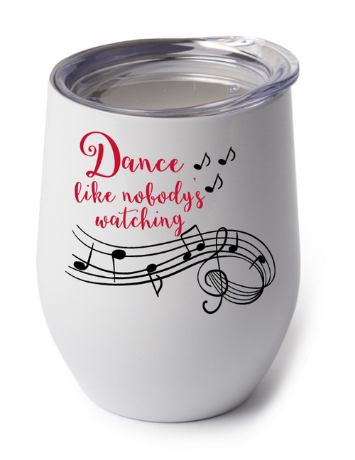 Dance Like Nobody's Watching cup