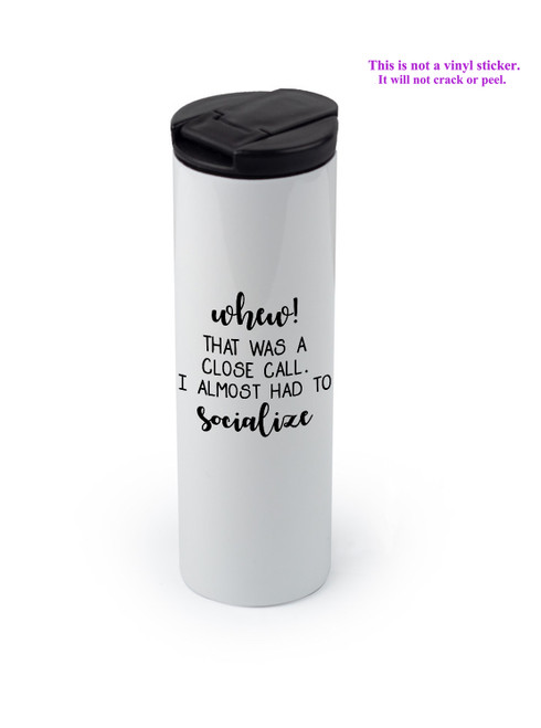 Tumbler with I Almost Socialized design