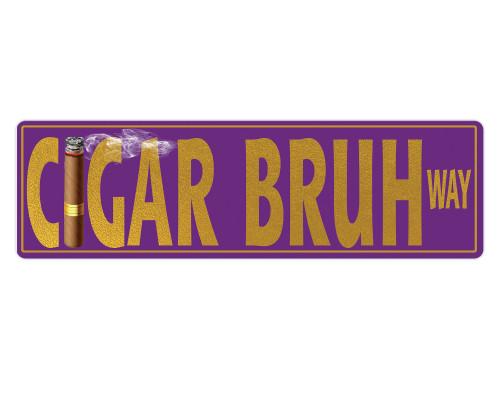 Aluminum Cigar Bruh Way Street Sign