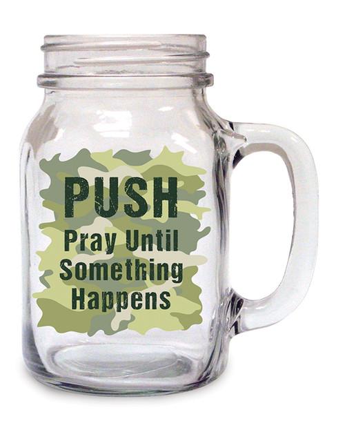 Pray Until Something Happens | Mason Jar