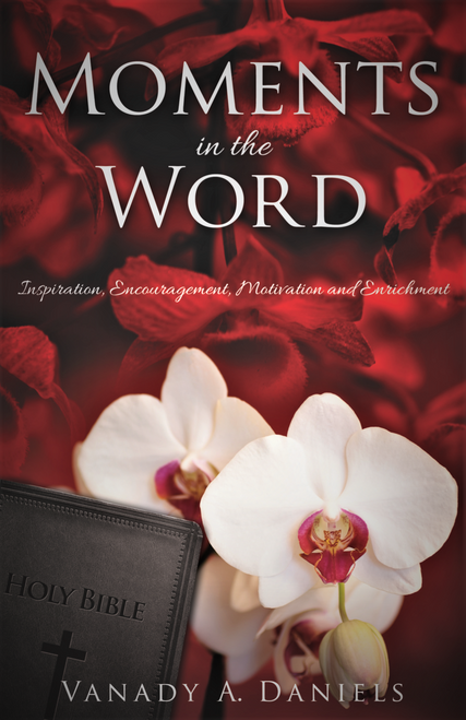 Book - Christian book - Self Help - Bible-Based Book - Moments in the Word - Life Application - Inspiration -  Encouragement - Bible-based - Christian Book - Christian literature - Christian Enrichment - Motivation