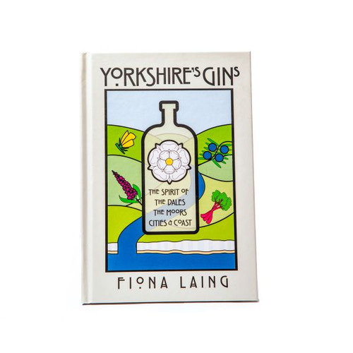 Yorkshire's Gins Book by Fiona Laing