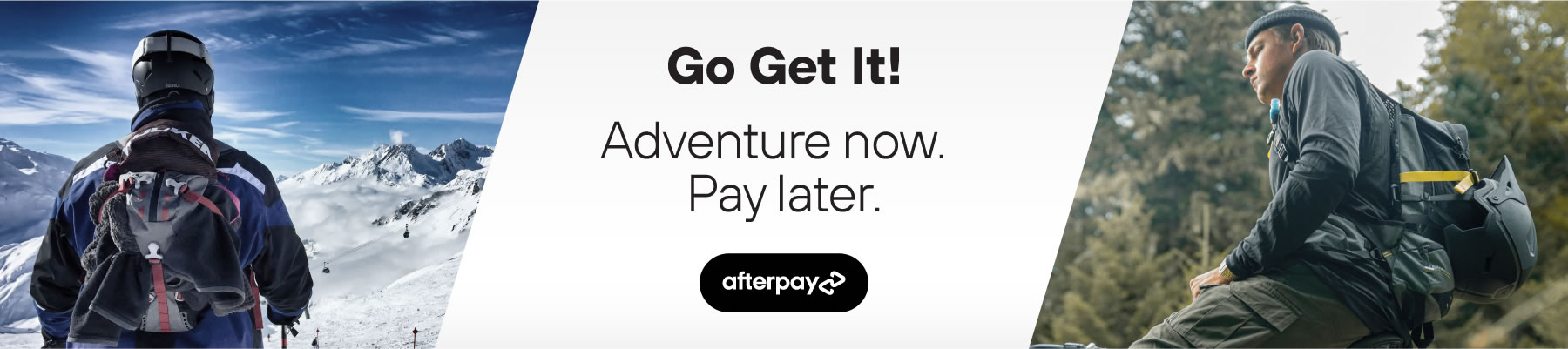 Afterpay. Go Get It! Adventure Now. Pay Later on Kulkea.com