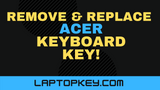 How To Remove Replace Acer Aspire Individual Laptop Keyboard Keys