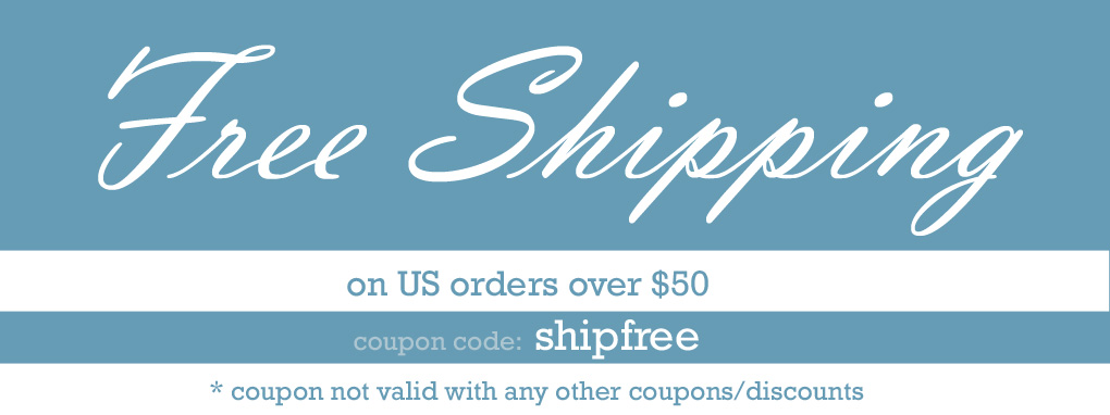 Free Shipping on US Orders over $50