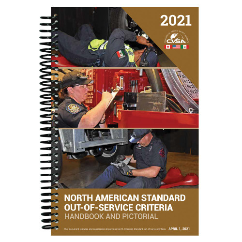 2021 North American Standard Out-of-Service Criteria Handbook and Pictorial Edition