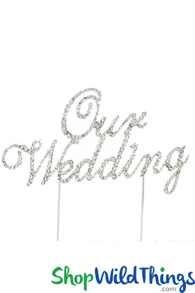 """Real Rhinestone Cake Topper Silver """"Our Wedding"""""""