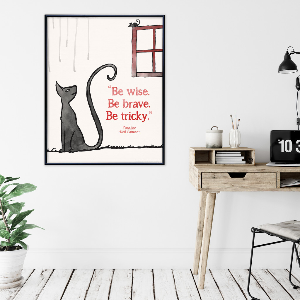 Be Wise. Be Brave. Be Tricky Neil Gaiman Children's Literary Coraline Quote Print. Fine Art Paper, Laminated or Framed. Multiple Sizes