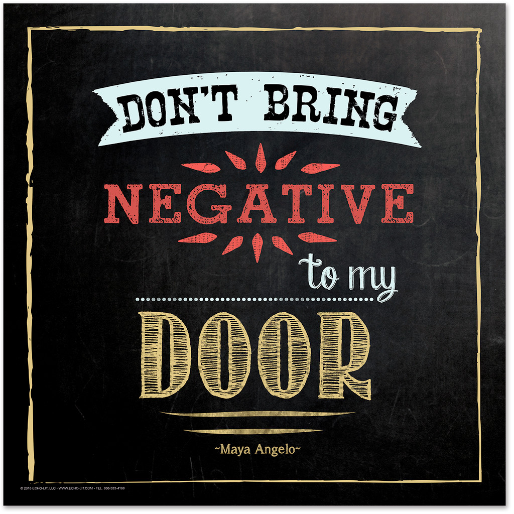 Don't Bring Negativity Inspirational Chalkboard Style Quote Poster. Fine Art Paper, Laminated, or Framed. Multiple Sizes Available for Home, Office, or School.