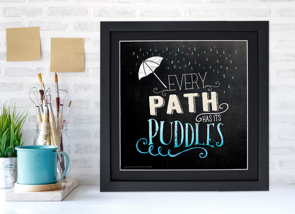 Every Path Has Its Puddles Inspirational Quote Poster. Chalkboard Style Motivational Art Print. Multiple Sizes and Styles Available.