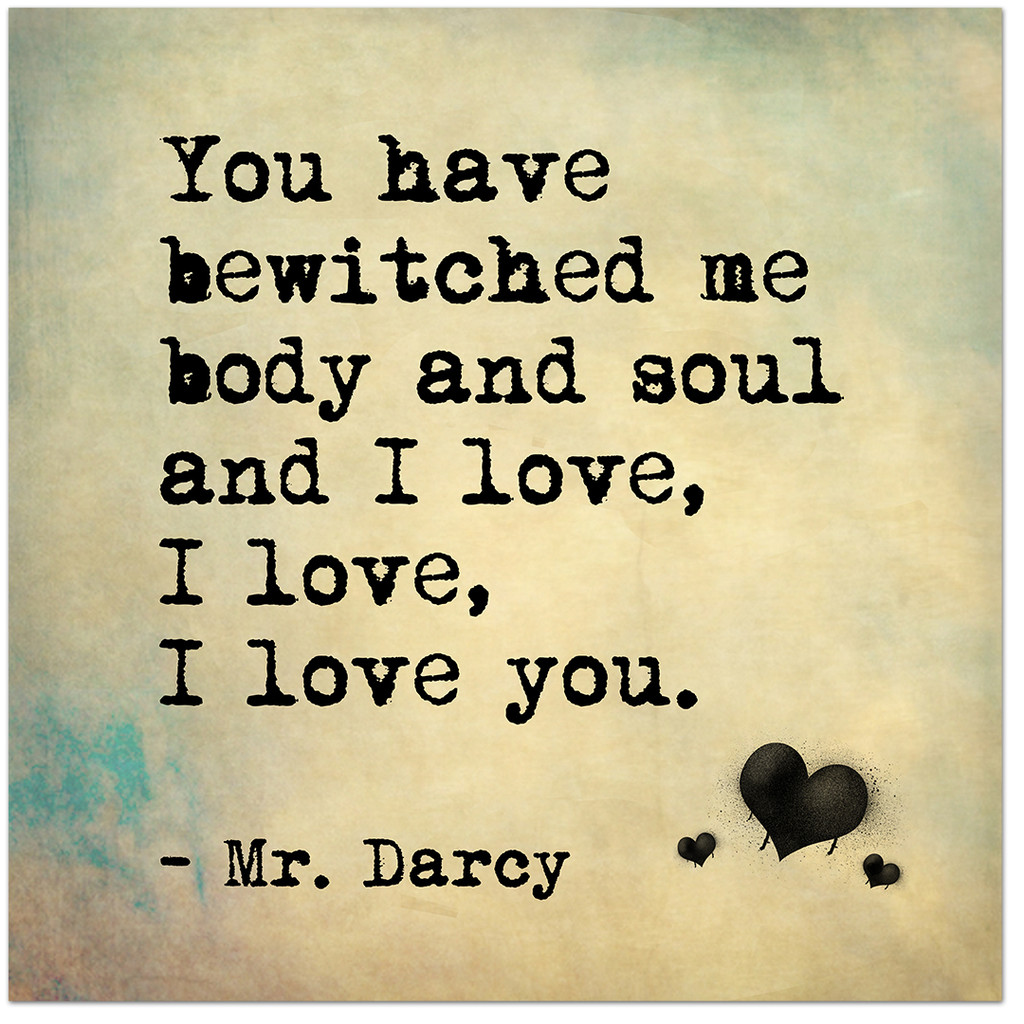 Bewitched Me Body and Soul - Mr. Darcy, Jane Austen Inspirational Literary Quote Fine Art Print For Classroom, Library, Home or Nursery