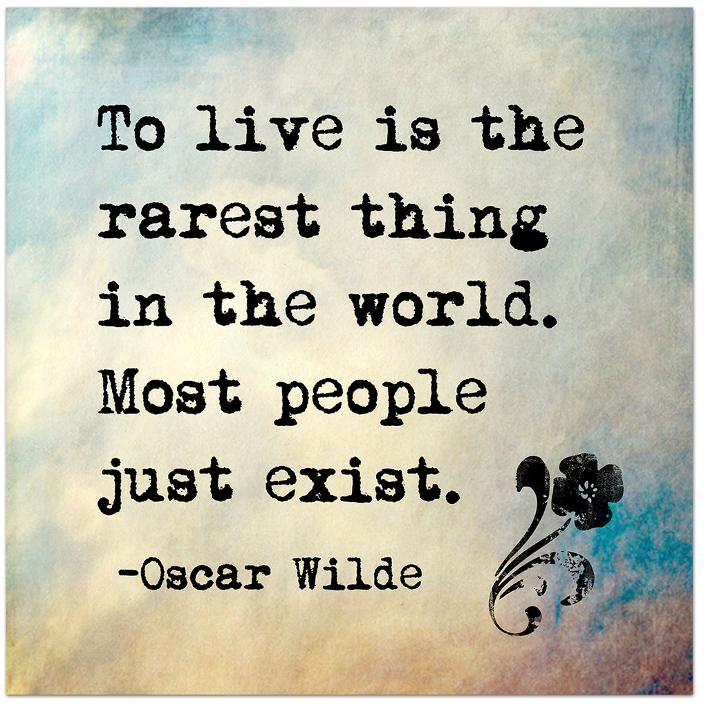 To Live is the Rarest Thing in the World- Oscar Wilde Inspirational Literary Quote. Fine Art Print For Classroom, Library, Home or Nursery