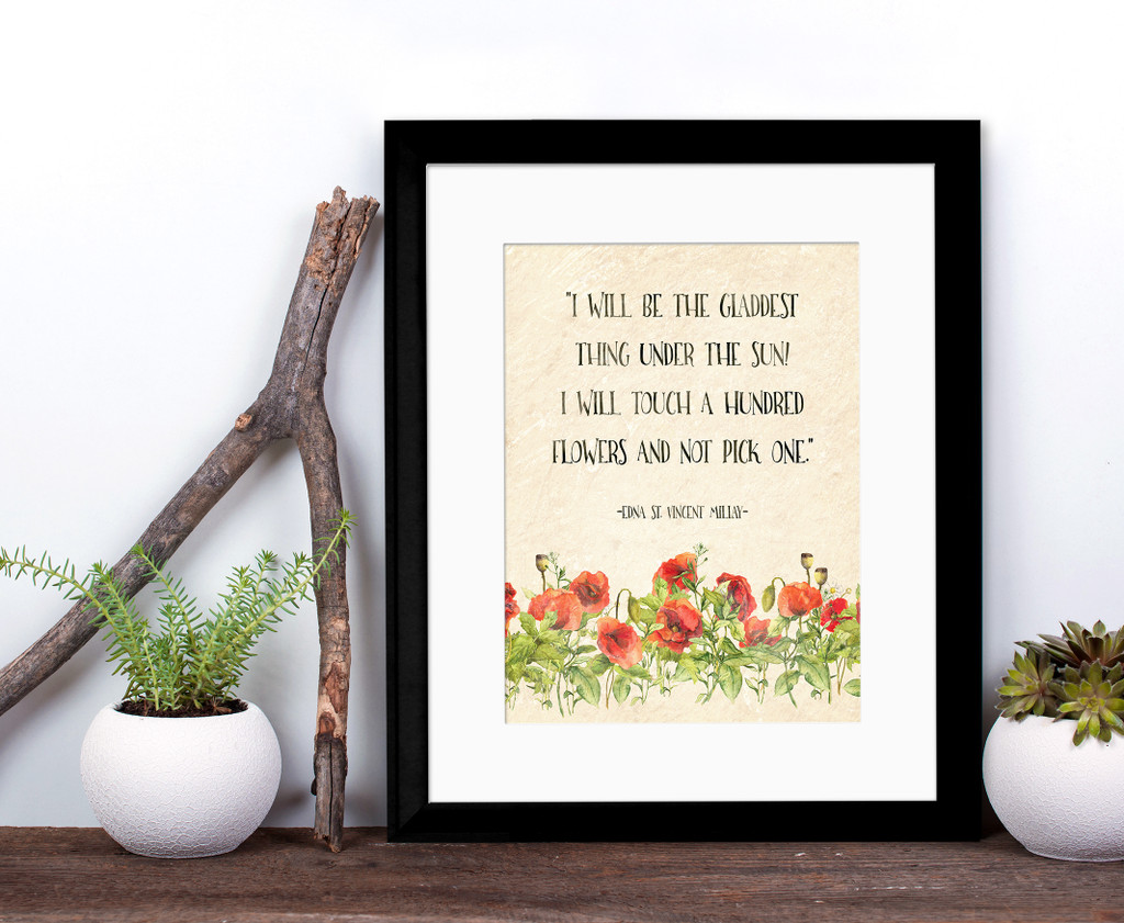 Touch a Hundred Flowers Edna St. Vincent Millay Inspirational Literary Quote. Available Fine Art Paper, Laminated or Framed. Multiple Sizes.