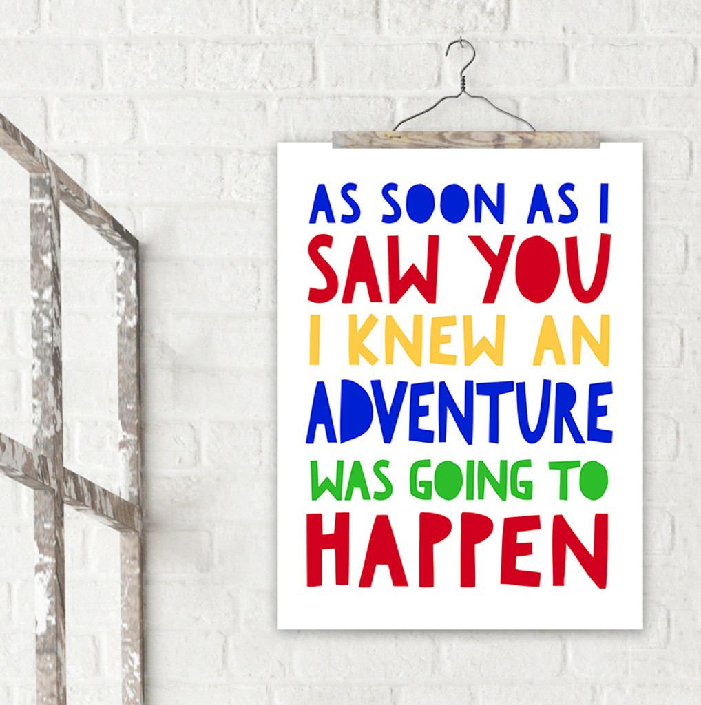I Knew an Adventure was Going to Happen A. A. Milne, Winnie the Pooh Literary Inspirational Print. Fine Art Paper, Laminated or Framed.