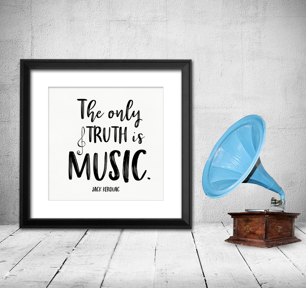 The Only Truth Is Music Jack Kerouac Quote Art Print ...