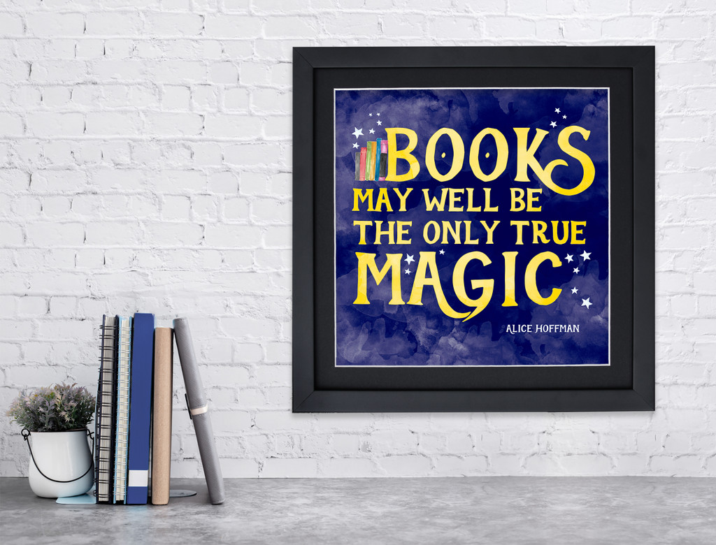 Books May Well Be Fine Art Print. Literary Quote Print. Fine Art Paper, Laminated, or Framed. Multiple Sizes Available for Home or School