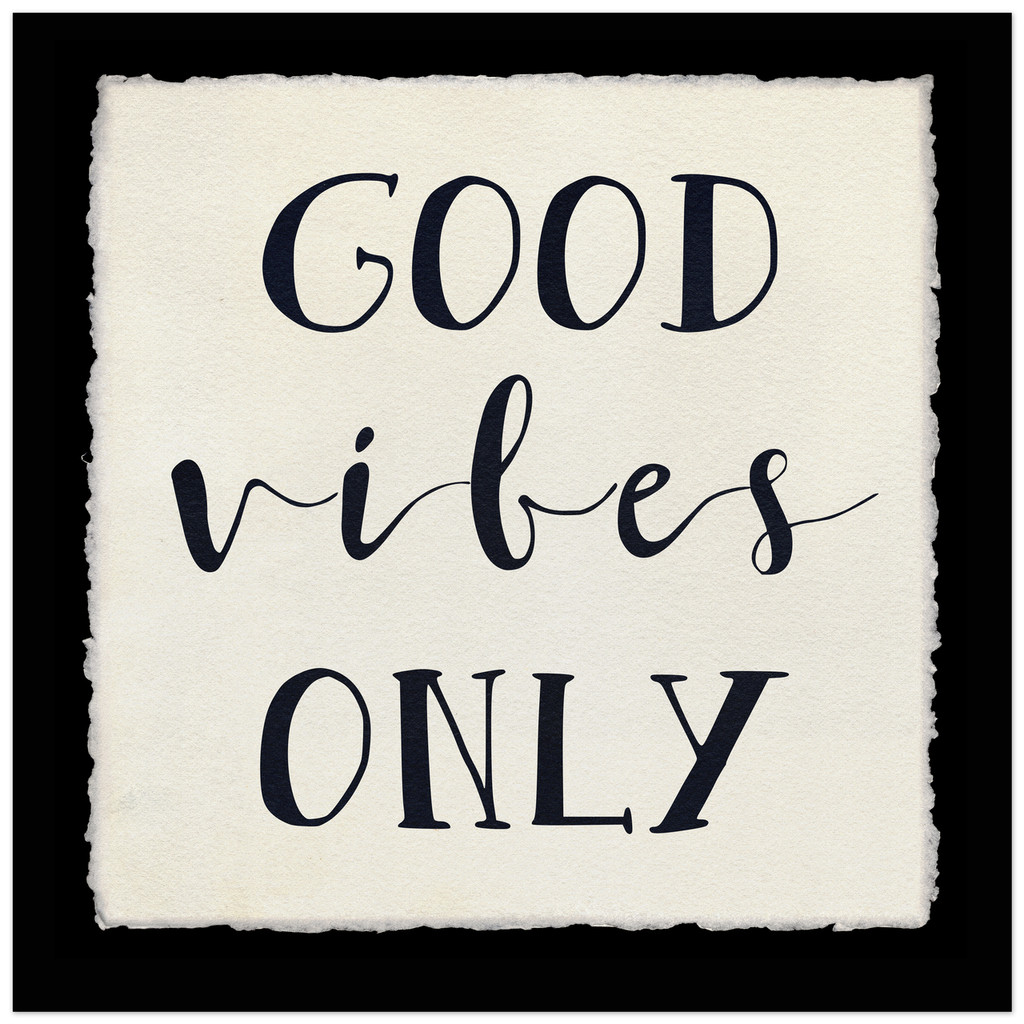 Good Vibes Only - Inspirational Quote Print.  Fine Art Paper, Laminated, or Framed. Multiple Sizes Available for Home, Office, or School.