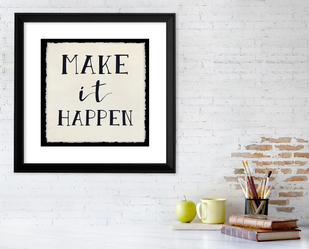 Make It Happen Inspirational Quote Print. Fine Art Paper, Laminated, or Framed. Multiple Sizes