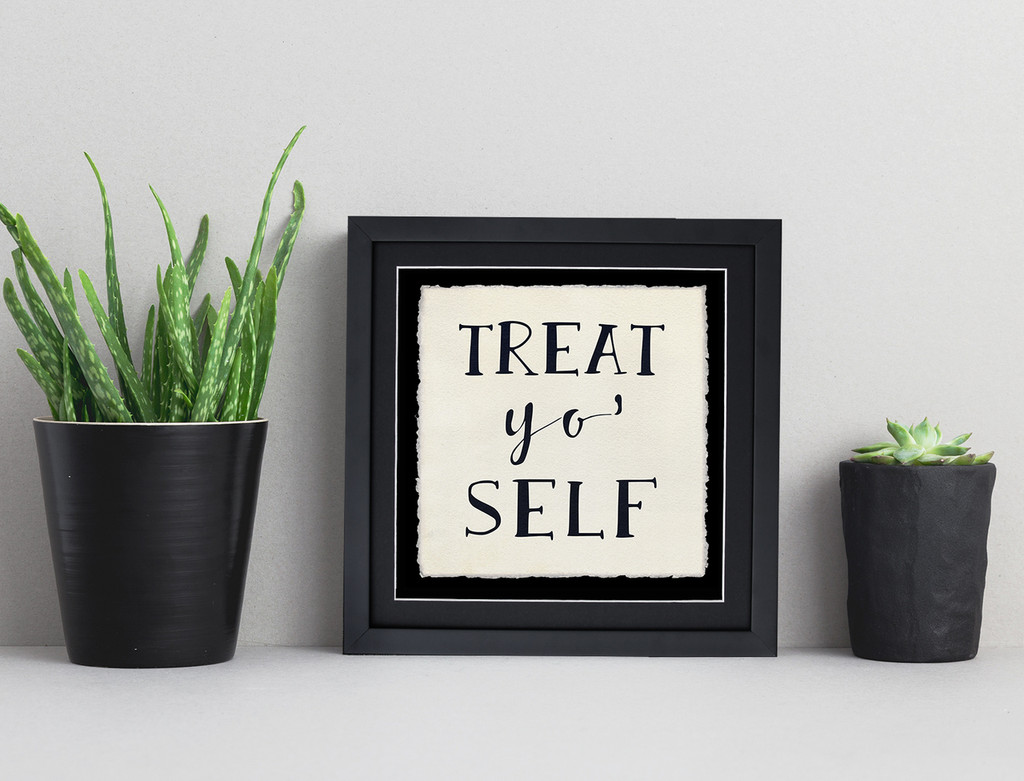 Treat Yo Self Inspirational Quote Print. Fine Art Paper, Laminated, or Framed. Multiple Sizes Available