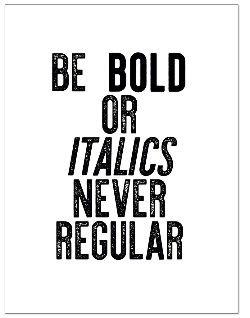 Be Bold or Italics, Never Regular - Letter Press Style Quote Canvas Art Print w/Hanger for Home, Classroom or Library