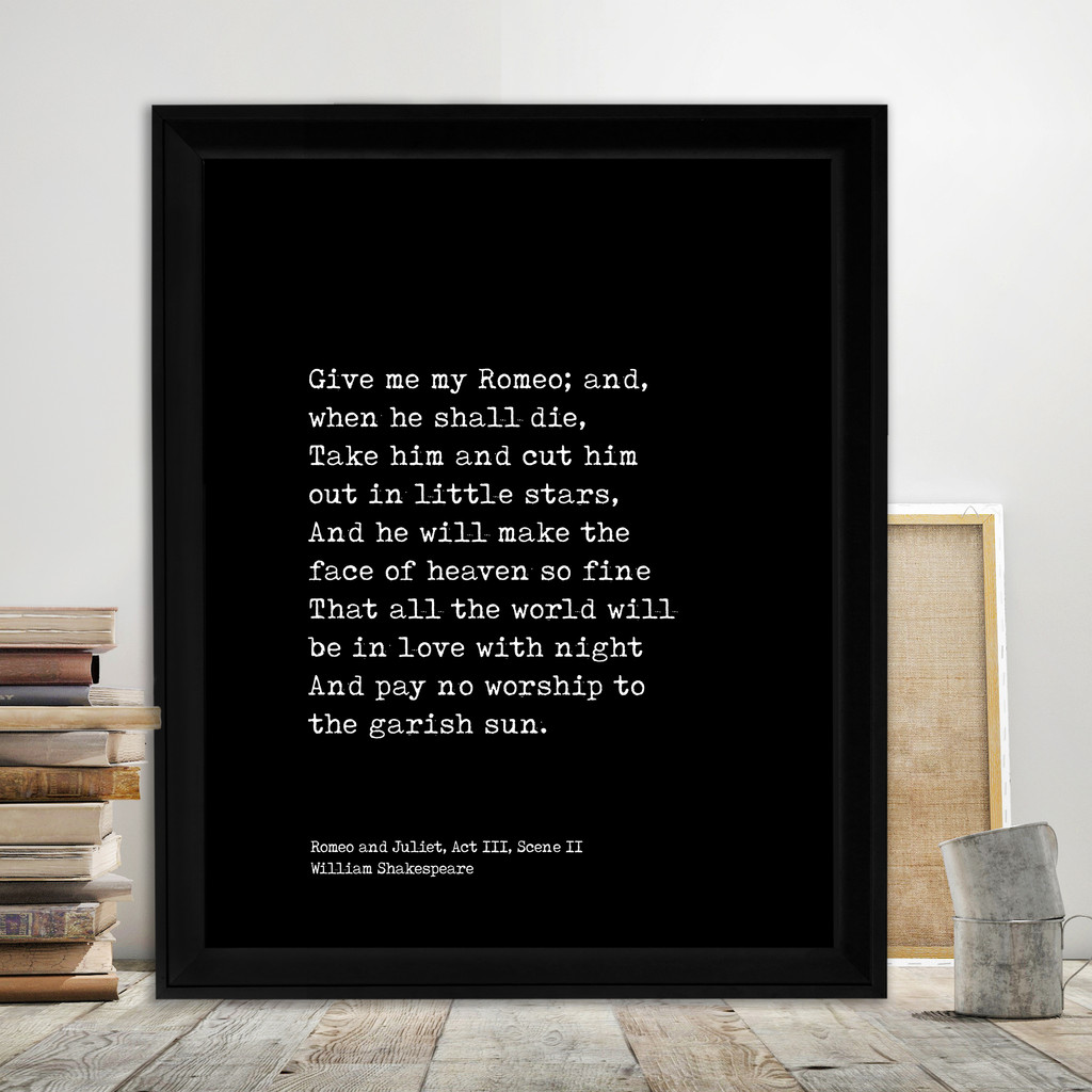 Romeo and Juliet Quote Print. Give Me My Romeo Fine Art Paper, Laminated, or Framed. Multiple Sizes for Library, Home, Office, or School