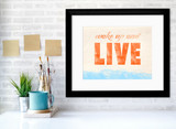 Wake Up and Live Inspirational Quote Poster. Fine Art Paper, Laminated, or Framed. Multiple Sizes Available for Home, Office, or School.