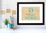 Inspirational Quote Art Print. Change Your Thoughts and Change Your World Poster. Fine Art Paper, Laminated, or Framed. Multiple Sizes