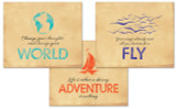 World, Fly, Adventure Inspirational Quote Poster Set. Fine Art Paper, Laminated, or Framed. Multiple Sizes Available for Home, Office, or School.