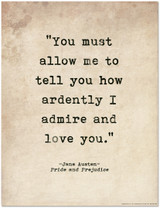 Romantic Quote Poster. How Ardently I Admire And Love You, Pride and Prejudice Jane Austen Literary Print For School, Office or Home