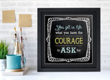 Courage to Ask Inspirational Quote Poster. Chalkboard Style Motivational Art Print. Multiple Sizes and Styles Available.