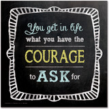 Courage to Ask Inspirational Chalkboard Style Quote Poster. Fine Art Paper, Laminated, or Framed. Multiple Sizes Available for Home, Office, or School.