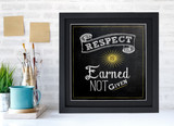 Respect is Earned Not Given Inspirational Quote Poster. Chalkboard Style Motivational Art Print. Multiple Sizes and Styles Available.