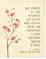 A.A. Milne Winter is Dead Inspirational Literary Quote. Available Fine Art Print, Laminated or Framed. Multiple Sizes.