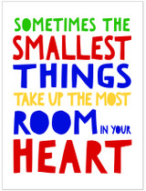 The Smallest Things Take Up the Most Room A. A. Milne Literary Quote Print. Fine Art Paper, Laminated, or Framed. Multiple Sizes Available for Home, Office, or School.