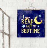 Read Past My Bedtime Fine Art Print. Literary Quote Print. Fine Art Paper, Laminated, or Framed. Multiple Sizes Available for Home or School