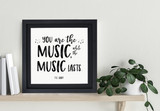 You Are The Music T.S. Eliot Quote Art. Musical Literary Inspirational Print. Fine Art Paper, Laminated, or Framed. Multiple Sizes