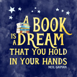 A Book is a Dream Fine Art Print. Literary Inspirational Print For Classroom, Library, or Home.